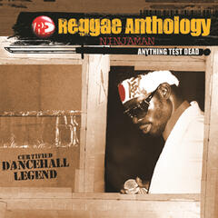Reggae Anthology-Anything Test Dead