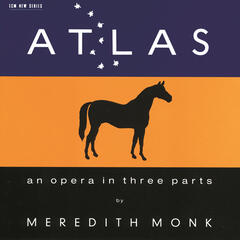 Atlas - An Opera In Three Parts