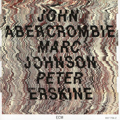 John Abercrombie / Marc Johnson / Peter Erskine
