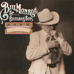 Bill Monroe & The Bluegrass Boys - Live At The Opry
