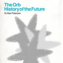 The Orb - History Of The Future