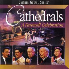 The Cathedrals - A Farewell Celebration