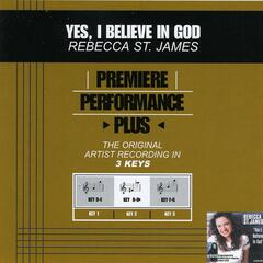 Premiere Performance Plus: Yes, I Believe In God