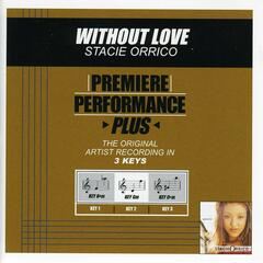 Premiere Performance Plus: Without Love