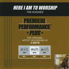 Premiere Performance Plus: Here I Am To Worship