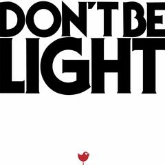 Don't Be Light