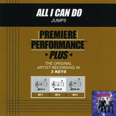 Premiere Performance Plus: All I Can Do