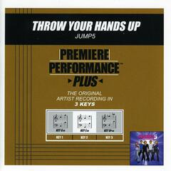 Throw Your Hands Up (Premiere Performance Plus Track)