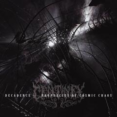 Decadence:Prophecies Of Cosmic Chaos