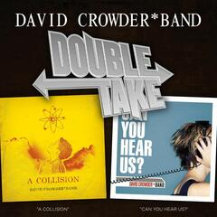 Double Take - David Crowder*Band