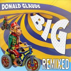 Donald Glaude - BIG Remixed
