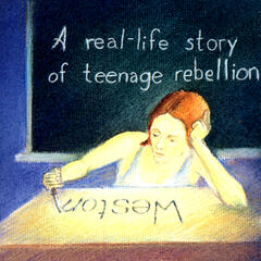 A Real-Life Story Teenage Rebellion