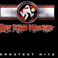 Dirty Rotten Imbeciles Greatest Hits