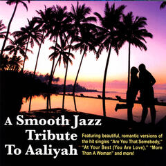 A Smooth Jazz Tribute To Aaliyah