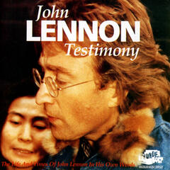 "Testimony - The Life And Times Of John Lennon ""In His Own Words"""