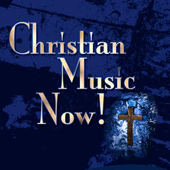Christian Music Now!