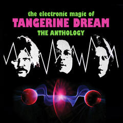 The Electronic Magic Of Tangerine Dream - The Anthology
