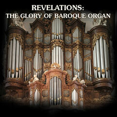 Revelations: The Glory Of Baroque Organ