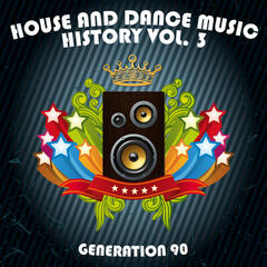 House And Dance Music History Vol. 3