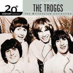 The Best of The Troggs 20th Century Masters The Millennium Collection