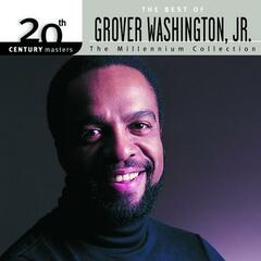 20th Century Masters: The Millennium Collection: Best Of Grover Washington Jr.