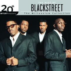 The Best Of BLACKstreet - 20th Century Masters The Millennium Collection