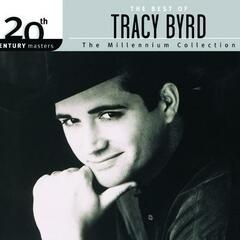 The  Best of Tracy Byrd 20th Century Masters The Millennium Collection