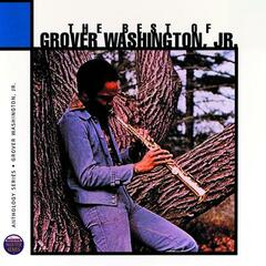 The Best Of Grover Washington Junior: Anthology Series