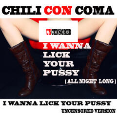 I Wanna Lick [Your Pussy] (Uncensored Version)