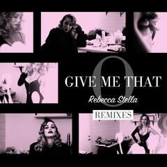 Give Me That O (Remixes)