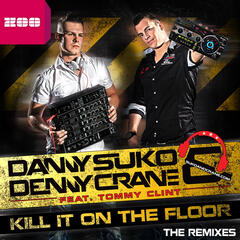 Kill It On the Floor (feat. Tommy Clint) (The Remixes)