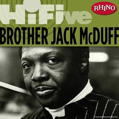 Rhino Hi-Five: Brother Jack McDuff