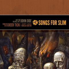 Songs For Slim: Songs For Slim: Just For The Hell Of It / From The Git Go