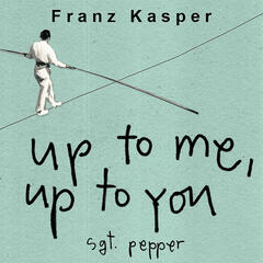 Up to Me, Up to You