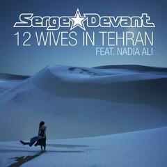 12 Wives In Tehran (feat. Nadia Ali)