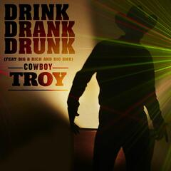 Drink Drank Drunk (feat. Big & Rich and Big Smo)