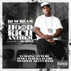 Hood Rich Anthem (feat. 2 Chainz, Future, Waka Flocka Flame, Yo Gotti & Gucci Mane)