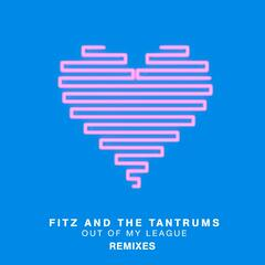 Out Of My League (Remixes)