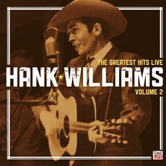 Hank Williams: The Greatest Hits Live: Volume 2