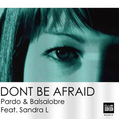 Don't Be Afraid (feat. Sandra L)