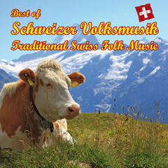 Best of Schweizer Volksmusik - Best of Traditional Swiss Folk Music - Kompositionen von Marino Manferdini
