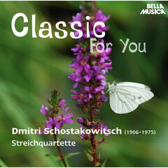 Classic for You: Schostakowitsch: Streichquartette