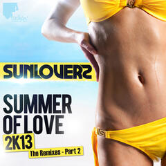 Summer of Love 2k13 (Remixes, Pt. 2)