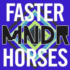 Faster Horses