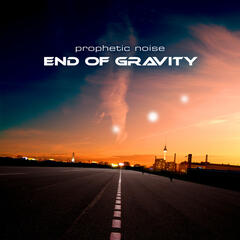 End of Gravity