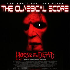 House of the Dead - The Classical Score (Original Soundtrack)