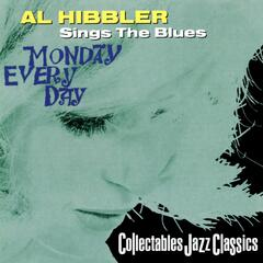 Al Hibbler Sings The Blues / Monday Every Day