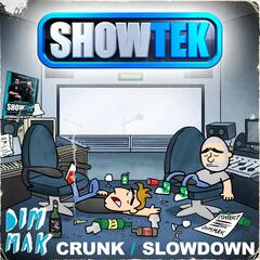 Crunk / Slow Down