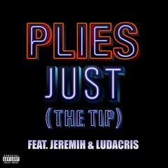 Just [The Tip] (feat. Jeremih & Ludacris)