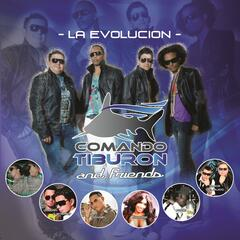 La Evolucion Comando Tiburon and Friends